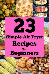 23 simple air fryer recipes for beginners (1)