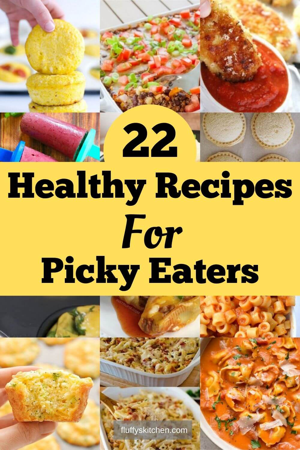 22 Healthy Recipes For Picky Eaters Fluffy S Kitchen