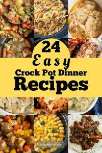 24 Easy Crock Pot Dinner Recipes