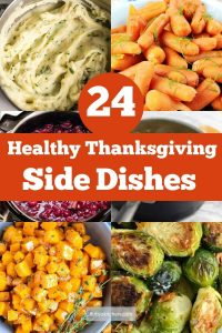 24 Healthy Thanksgiving Side Dish Recipes