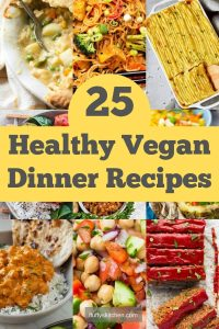 25 Healthy Vegan Dinner Recipes