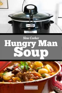 Slow Cooker Hungry Man Soup