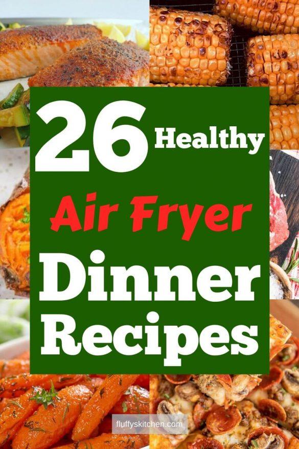 26 Healthy Air Fryer Dinner Recipes