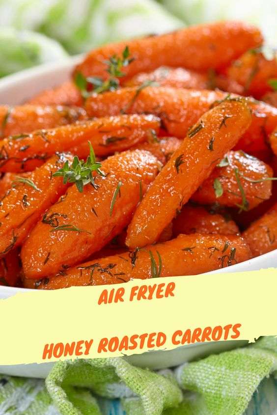 air fryer honey roasted carrots