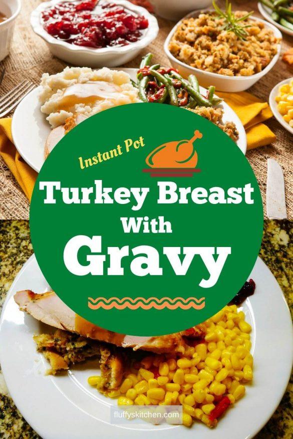 Instant Pot Thanksgiving Turkey Breast and Gravy